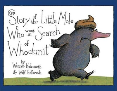 The Story of the Little Mole Who Went in Search of Whodunit Mini Edition Cover Image