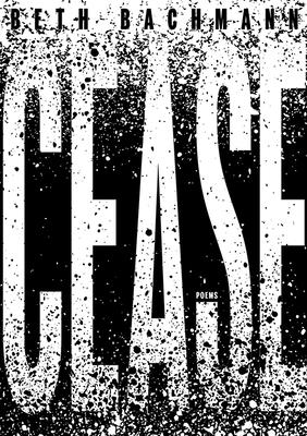 Cover for Cease (Pitt Poetry Series)