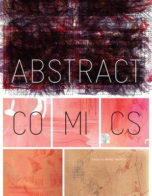 Abstract Comics: The Anthology: 1967-2009 Cover Image