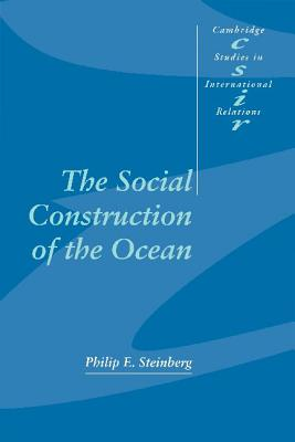 The Social Construction of the Ocean (Cambridge Studies in International Relations #78) Cover Image