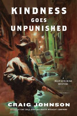 Kindness Goes Unpunished: A Walt Longmire Mystery Cover Image