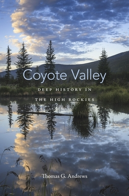 Coyote Valley: Deep History in the High Rockies Cover Image