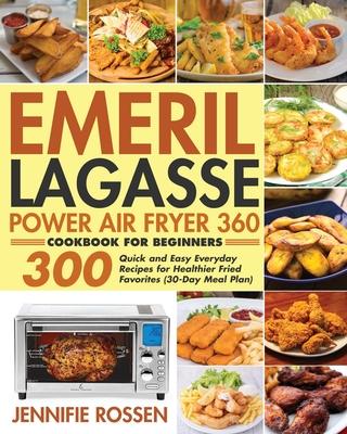 Emeril Lagasse Power Air Fryer 360 Cookbook for Beginners Cover Image