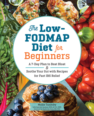 The Low-Fodmap Diet for Beginners: A 7-Day Plan to Beat Bloat and Soothe Your Gut with Recipes for Fast Ibs Relief Cover Image