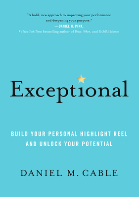 Exceptional: Build Your Personal Highlight Reel and Unlock Your Potential Cover Image