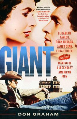 Giant: Elizabeth Taylor, Rock Hudson, James Dean, Edna Ferber, and the Making of a Legendary American Film Cover Image