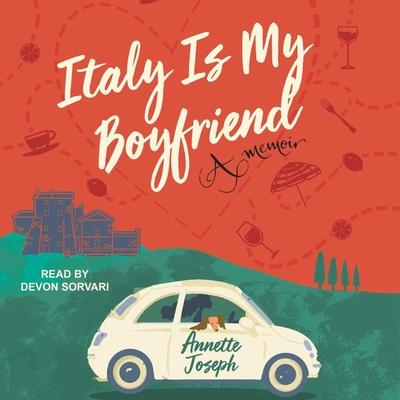 Italy Is My Boyfriend Lib/E: A Memoir Cover Image