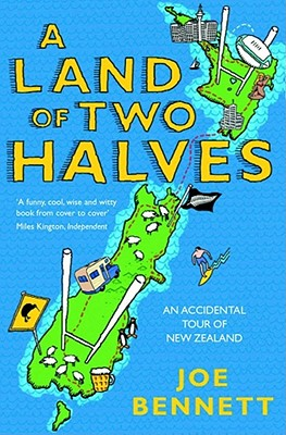 A Land of Two Halves: An Accidental Tour of New Zealand Cover Image