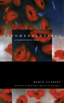 Cytomegalovirus: A Hospitalization Diary (Forms of Living) Cover Image