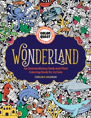 Color Quest: Wonderland: An Extraordinary Seek-and-Find Coloring Book for Artists cover