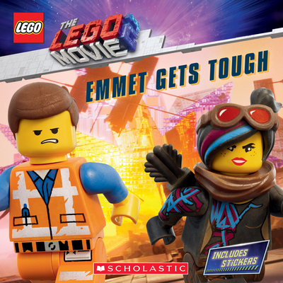 Emmet Gets Tough (The LEGO Movie 2: Storybook with Stickers) (LEGO: The LEGO Movie 2) Cover Image