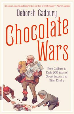Chocolate Wars: From Cadbury to Kraft - 200 Years of Sweet Success and Bitter Rivalry Cover Image