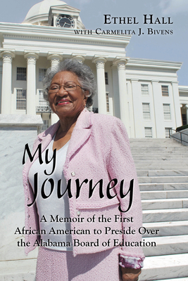 My Journey: A Memoir of the First African American to Preside Over the Alabama Board of Education Cover Image