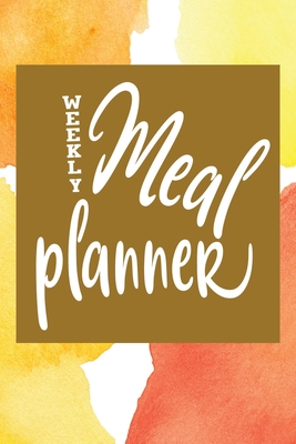 Weekly Meal Planner: Easy 52 Week Menu Planner Prep with Grocery List Cover Image