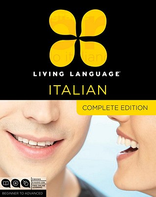 Living Language Italian, Complete: Beginner to Advanced Course [With Book(s)] Cover Image