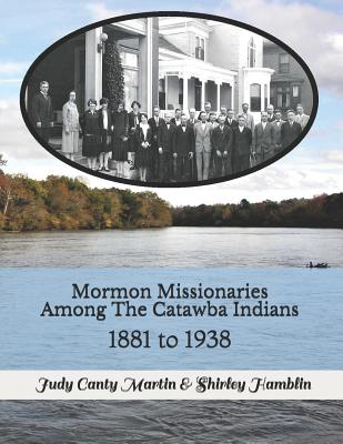 Mormon Missionaries Among The Catawba Indians: 1881 to 1938 Cover Image