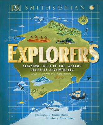 Explorers: Amazing Tales of the World's Greatest Adventures