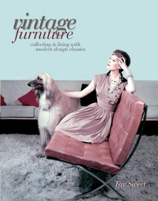 Vintage Furniture: Collecting & Living with Modern Design Classics Cover Image