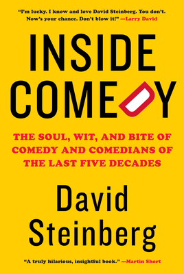Inside Comedy: The Soul, Wit, and Bite of Comedy and Comedians of the Last Five Decades Cover Image