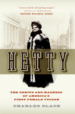 Hetty: The Genius and Madness of America's First Female Tycoon Cover Image