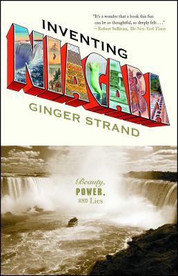 Inventing Niagara: Beauty, Power, and Lies Cover Image