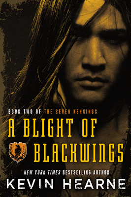Cover for A Blight of Blackwings (The Seven Kennings #2)
