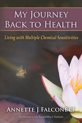 My Journey Back to Health: Living with Multiple Chemical Sensitivities Cover Image