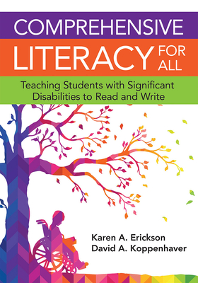 Comprehensive Literacy for All: Teaching Students with Significant Disbilities to Read and Write Cover Image