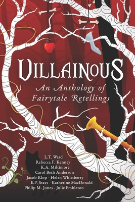 Villainous: An Anthology of Fairytale Retellings Cover Image