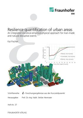 Resilience quantification of urban areas.: An integrated statistical-empirical-physical approach for man-made and natural disruptive events. Cover Image