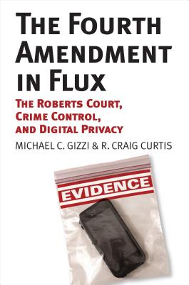 The Fourth Amendment in Flux: The Roberts Court, Crime Control, and Digital Privacy Cover Image