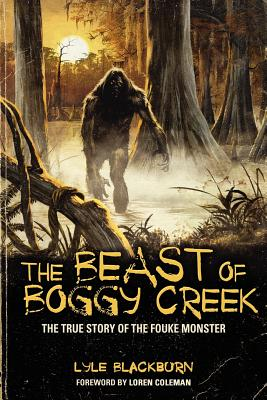 The Beast of Boggy Creek: The True Story of the Fouke Monster Cover Image