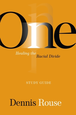 One: Healing the Racial Divide - Study Guide Cover Image
