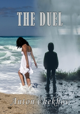 The Duel: A novella by Anton Chekhov first published in 1891 Cover Image