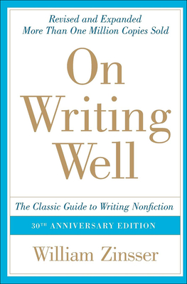 On Writing Well: The Classic Guide to Writing Nonfiction: The Classic Guide to Writing Nonfiction Cover Image