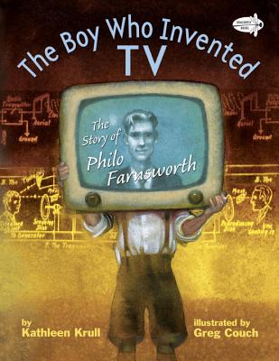 The Boy Who Invented TV: The Story of Philo Farnsworth Cover Image