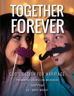Together Forever God's Design for Marriage: Premarital Counseling Workbook Cover Image