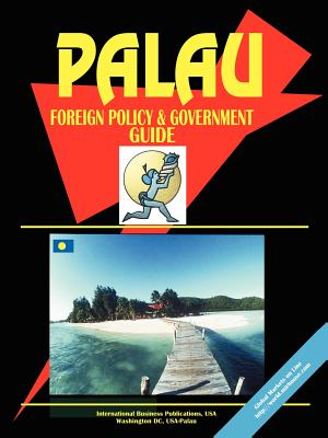 Palau Foreign Policy and Government Guide Cover Image