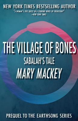 The Village of Bones: Sabalah's Tale (Earthsong) Cover Image