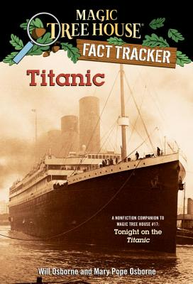 Titanic: A Nonfiction Companion to Magic Tree House #17: Tonight on the Titanic (Magic Tree House (R) Fact Tracker #7) Cover Image