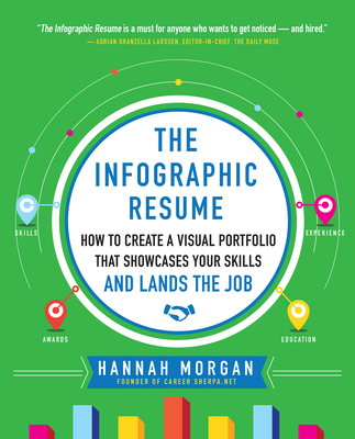 The Infographic Resume: How to Create a Visual Portfolio That Showcases Your Skills and Lands the Job Cover Image