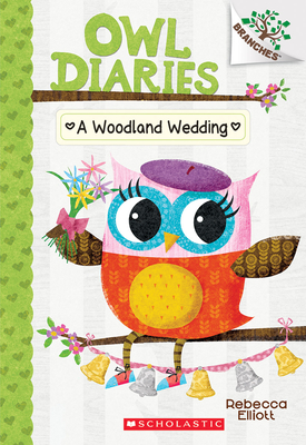 A Woodland Wedding: A Branches Book (Owl Diaries #3): A Branches Book Cover Image
