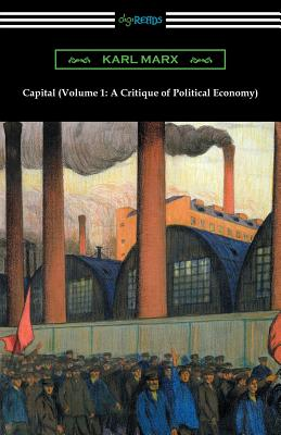 Capital (Volume 1: A Critique of Political Economy) Cover Image