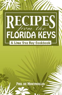 Recipes From The Florida Keys: A Lime Tree Bay Cookbook Cover Image