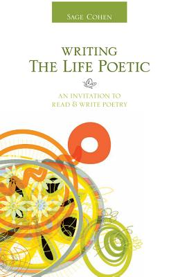 Writing the Life Poetic: An Invitation to Read & Write Poetry Cover Image