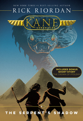 The Kane Chronicles, Book Three The Serpent's Shadow (new cover) Cover Image