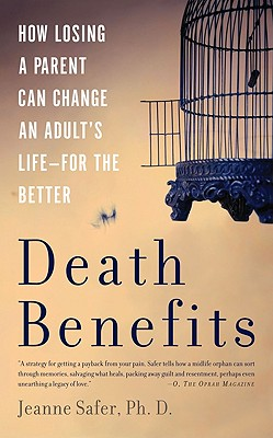 Death Benefits: How Losing a Parent Can Change an Adult's Life -- for the Better Cover Image