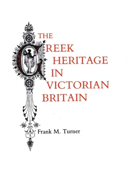 Cover for The Greek Heritage in Victorian Britain