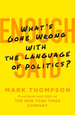 Enough Said: What's Gone Wrong with the Language of Politics? Cover Image