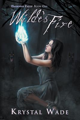 Wilde's Fire (Darkness Falls, Book One) Cover